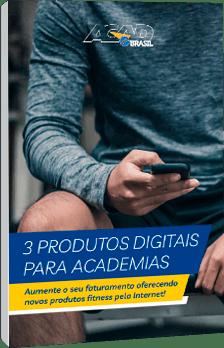 3 produtos digitais para aumentar o lucro da sua academia!